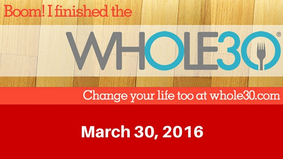 Completed The Whole30 Challenge Now What?