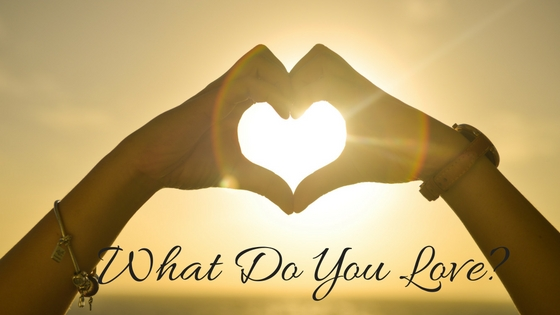 What Do You Love